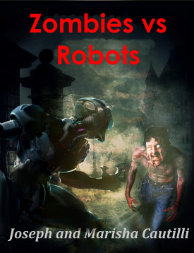 Zombies vs Robots! A Cyberpunk. Graphic, gruesome horror novel